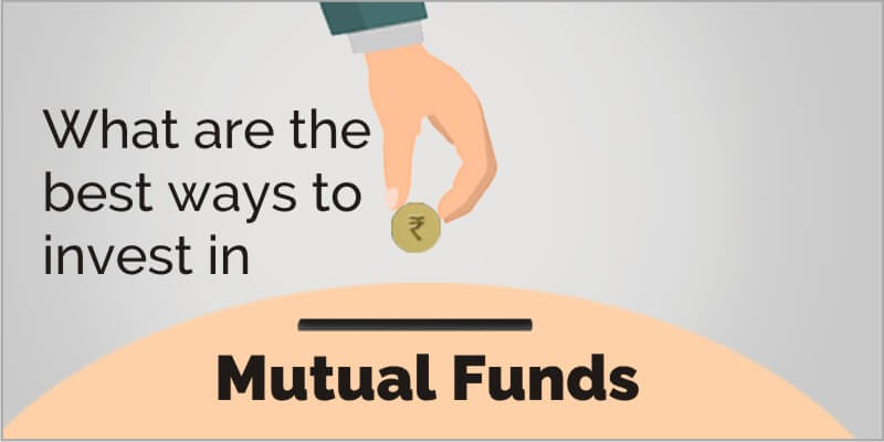best ways to invest in Mutual Fund