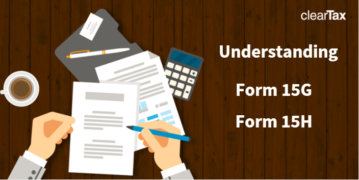 What is Form 15 G? Why 15G form is required for FD?